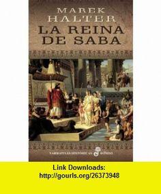 La reina de Saba/ The Queen of Sheba (Spanish Edition) (9788435061933) Marek Halter , ISBN-10: 8435061930  , ISBN-13: 978-8435061933 ,  , tutorials , pdf , ebook , torrent , downloads , rapidshare , filesonic , hotfile , megaupload , fileserve