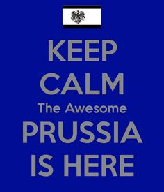 No worries needed The awesome Prussia is here
