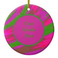 Personalize this Bright Pink colorful Ornament with your own Words #zazzle #christmas #holiday