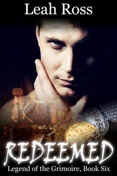 Redeemed: Legend of the Grimoire, Book Six