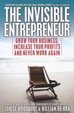 The Invisible Entrepreneur - Grow Your Business, Increase Profits - PB - S/Hand