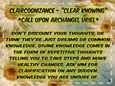Claircognizance: Clear Knowing ~ Archangel: Uriel ~ Gift of: Crown Chakra