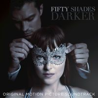 Fifty Shades Darker (Original Motion Picture Soundtrack) - Various Artists Music - World of Top Music Artists and Songs