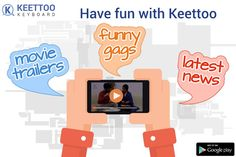 Now enjoy funny videos,latest news ,movie teasers and much more! Just download the Keettoo Android App Now and add spice to your life #keettoo #keyboard #fun #entertainment #funnyvideos #latestnews #movieteasers