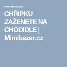 CHŘIPKU ZAŽENETE NA CHODIDLE | Mimibazar.cz