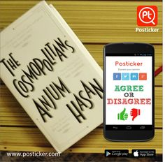 There has been much talk around Anjum Hasan's latest novel, The Cosmopolitans. What you have to say about this? Just jot down your opinions in posticker. Visit: