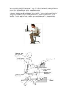 Posturas quando estamos sentados  Devemos ter em atenção, à nossa postura, quando estamos sentados. Para não termos lesões, limitações... a curto / médio prazo.  :)