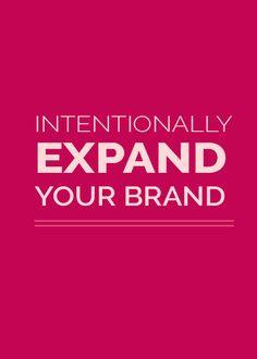 Learn how to intentionally expand your brand - To get help with all your admin needs contact http://www.pineappleassistants.com/