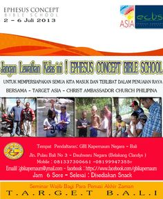 Ephesus Concept Bible School, 2 - 6 Juni 2013, First Time in Indonesia  Contact person - El Roi IsraelSipahelut  ( Email : roisipahelut@yahoo.com - Mobile : +6181337300661 -+6181999478355 )