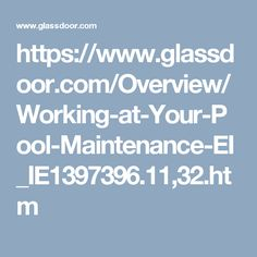 https://www.glassdoor.com/Overview/Working-at-Your-Pool-Maintenance-EI_IE1397396.11,32.htm