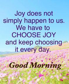 Good Morning Msg, Good Morning Messages, Good Morning Greetings, Good Morning Images, Happy Morning Quotes, Good Morning Inspirational Quotes, Morning Blessings, Choose Joy, Afrikaans