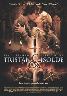 Tristan & Isolde (2006) When gallant English knight Tristan wins the love of beautiful Isolde -- the daughter of the Irish king -- soon after the fall of the Roman Empire, their liaison threatens to destroy the uneasy truce between their respective nations. James Franco, Sophia Myles, Rufus Sewell...TS period piece