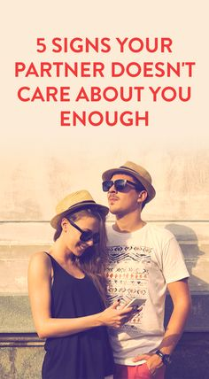 5 Signs Your Partner Doesn't Care About You Enough