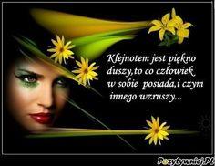 Klejnotem jest piękno duszy - Pozytywniej.pl Motto, Humor, Movies, Movie Posters, Films, Humour, Film Poster, Funny Photos, Cinema