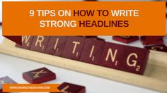 9 Tips on How to Write Strong Headlines