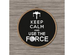 """PDF Cross Stitch Pattern: Star Wars Sign/Quote: """"Keep Calm and Use the Force"""" - by DJStitches"""