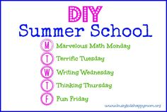 """DIY Summer School.  Fun ideas for each day of the week and simple activities to stop the """"summer slide"""" (forgetting what you know over the summer)>"""