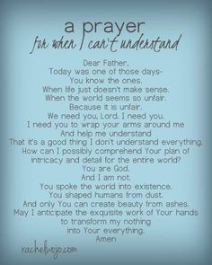 Prayer for when you just don't understand.......