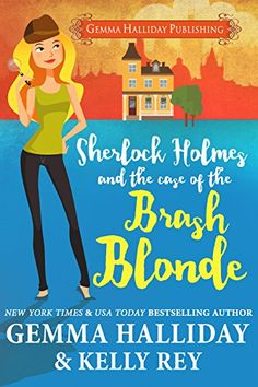 Sherlock Holmes and the Case of the Brash Blonde: a moder... https://www.amazon.com/dp/B01HHBQ0D0/ref=cm_sw_r_pi_dp_x_s-OPxbW8FW9FE
