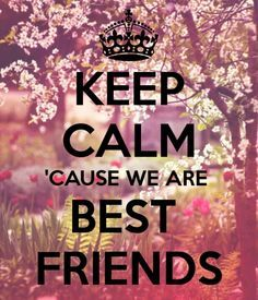 Keep calm cus we are besties! Love My Best Friend, Bestest Friend, Best Friends For Life, Best Friends Forever, True Friends, Bff Quotes, Best Friend Quotes, Cute Quotes, Friendship Quotes