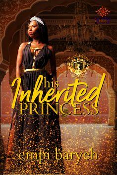 Meet Princess India--His Inherited Princess by @EmpiBaryeh #ComingSoon #Preorder