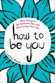 How to be You  *verlanglijst*