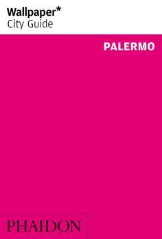 Wallpaper*CityGuides | PALERMO