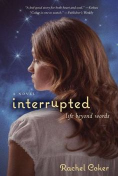 """""""Interrupted: A Life Beyond Words"""" by Rachel Coker was a 2013 Christy Award finalist in Young Adult fiction."""