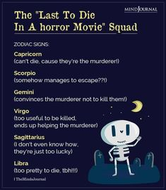 Which person do you identify with in a horror movie? First or last one to die? #horrormovie #zodiacmemes