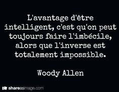 Woody Allen on intelligence :) Inspirational Quotes For Workplace, Workplace Quotes, Inspiring Quotes About Life, Woody Allen, Cool Words, Wise Words, Woman Quotes, Life Quotes, Motivational Quotes