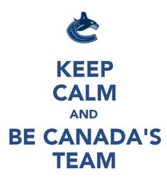 Keep calm and. Hockey Games, Ice Hockey, Stanley Cup Playoffs, Vancouver Canucks, Good Ol, Islamic Quotes, Keep Calm, Nhl, My Life