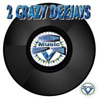 2 Crazy DeeJayS - GOTTA PLUS ONE by VANI MUSIC on SoundCloud