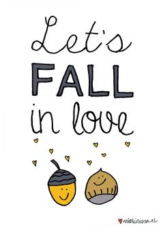 Let's FALL in love!