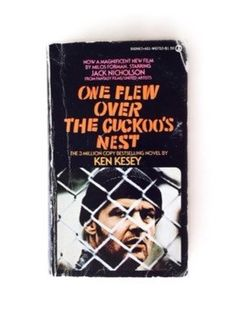 One Flew Over The Cuckoo's Nest by Ken Keskey, 1962 Jack Nicholson Movie Tie-In Edition Book Cover A Ken Kesey, Mind Numbing, Book Jacket, Jack Nicholson, Book Cover Art, First Novel, Nest, Novels, Electric Shock