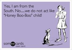 public service announcement:  people from Georgia are not like Honey Boo Boo!  or the real housewives, for that matter.