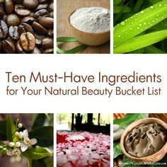 Ten Must-Have Ingredients For Your Natural Beauty Bucket List