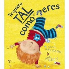 Te quiero tal como eres / I love You Just the Way You Are (Hardcover) (Tammi Salzano) The Way You Are, I Love You, My Love, Spanish Books For Kids, Touching Stories, Dual Language, Spanish Language, Read Aloud, Story Time