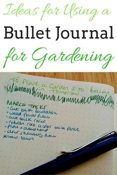 Using a Bullet Journal for Gardening, for making lists, garden plans, flower inspiration and more.