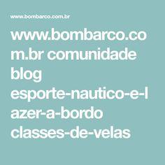 www.bombarco.com.br comunidade blog esporte-nautico-e-lazer-a-bordo classes-de-velas