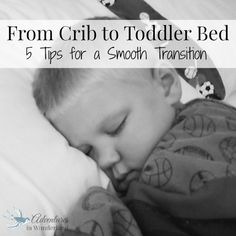 transitioning a child from crib to bed can be tough ~ 5 Tips for a Smooth Transition from Crib to Toddler Bed