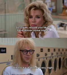 Funny Memes) Wayne's World Wayne's World, quote time, excellent! Flirting Quotes For Her, Flirting Tips For Girls, Flirting Memes, Robert Rauschenberg, Louise Brooks, Gene Kelly, Waynes World Quotes, Jean Loup Sieff, Wayne's World