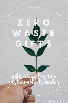 Zero Waste Gifts // Gift Ideas for the Sustainable Traveler #greentravel #zerowaste #ecotravel