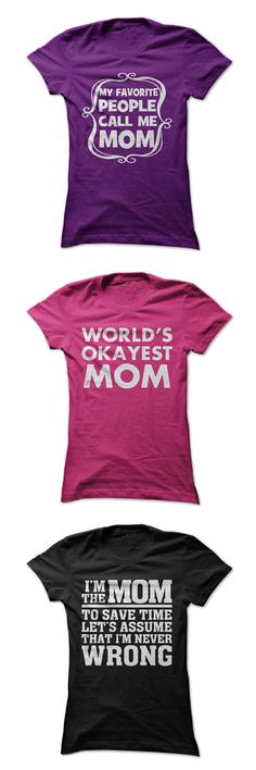 Give your mom a gift she will love. We have a t-shirt for just about every type of mom including shirts that can be customized. Buy 2 or more and get free shipping. come check out the selection.