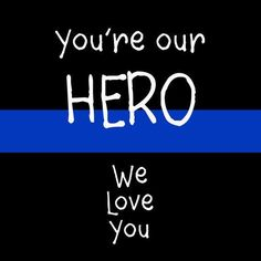 We love our LE heroes!  Law Enforcement Today www.lawenforcementtoday.com