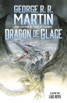 Titre: Dragon de glace Auteur: George R.R. Martin Illustrateur: Luis Royo Editeur: Flammarion Genre: nouvelle, fantasy Nombre de pages: 116 Mots-clés: Dragon, glace, guerre, enfance Adara es…