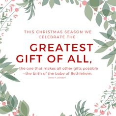 The gifts of christmas lds saying