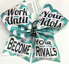 #cheer bows #cheerbows Bows by April - Work Until Your Idols Become Your Rivals Cheer Bow, $15.00 (http://www.bowsbyapril.com/work-until-your-idols-become-your-rivals-cheer-bow/)