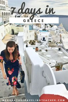 How to spend 7 days or One Week in Greece – The Traveling Teacher visit Athens, Delphi, Meteora, Santorini, and Mykonos for one perfect week in Greece!