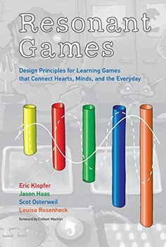 Resonant Games: Design Principles for Learning Games that Connect Hearts, Minds, and the Everyday (The John D. and Catherine T. MacArthur Foundation Series on Digital Media and Learning) Educational Games, Learning Games, Arcade, Alternate Reality Game, Foundation Series, Purple Books, Stem Careers, High School Biology, Teacher Education