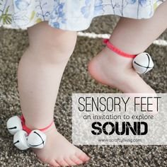 Sensory Feet! An Invitation for Babies, Toddlers & Preschoolers to Explore SOUND! www.acraftyliving.com